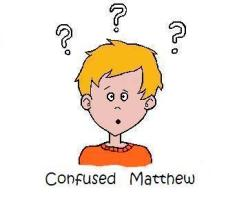 Confused Matthew